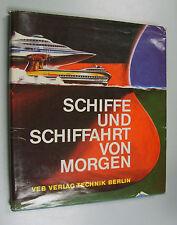 Schiffe und Schiffahrt von Morgen / DDR-Bildband 1974/reich bebildert/mit OSU