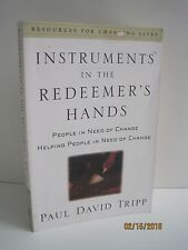 Instruments in the Redeemer's Hands: People in Need of Change Helping People...