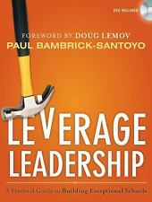 Leverage Leadership : A Practical Guide to Building Exceptional Schools by...