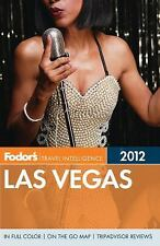 Full-Color Travel Guide: Fodor's Las Vegas 2012 by Inc. Staff Fodor's Travel...