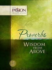 The Passion Translation Proverbs Wisdom From Above Paperback BRAND NEW