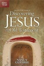The One Year Book of Discovering Jesus in the Old Testament by Nancy Guthrie...