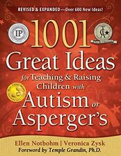 1001 Great Ideas for Teaching and Raising Children with Autism or Asperger`s, Re