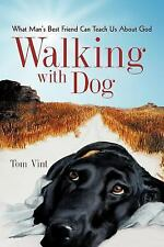 Walking With Dog: What Man's Best Friend Can Teach Us About God