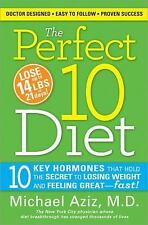 The Perfect 10 Diet : 10 Key Hormones That Hold the Secret to Losing Weight...