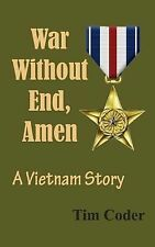 War Without End, Amen: a Vietnam Story by Tim Coder (2013, Paperback)