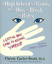 If High School Is a Game, Here's How to Break the Rules: A Cutting Edge Guide t