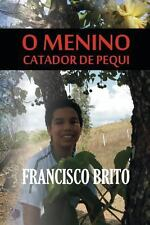 O Menino Catador de Pequi by Francisco Brito (2013, Paperback, Large Type)