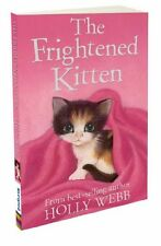 The Frightened Kitten (Holly Webb Animal Stories) Webb, Holly New Book