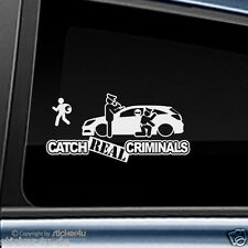 (297) Fun sticker autocollant/Catch real Criminals OPEL ASTRA H GTC OPC
