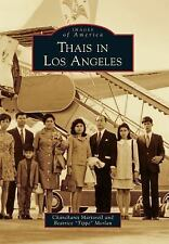 "Images of America: Thais in Los Angeles by Beatrice ""Tippe"" Morlan and..."