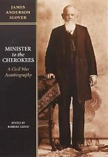 MINISTER TO THE CHEROKEES: A CIVIL WAR AUTOBIOGRAPHY, By Slover, NEW