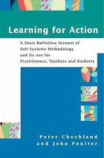 Learning For Action: A Short Definitive Account of Soft Systems Methodology, and