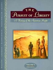 The Pursuit of Liberty Vol. 1 : A History of the American People by R....