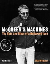 McQueen's Machines : The Cars and Bikes of a Hollywood Icon by Matt Stone (20...