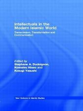 Intellectuals in the Modern Islamic World : Transmission, Transformation and...