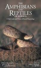 The Amphibians and Reptiles of Alberta, Aaron M. Bauer, Anthony P. Russell, Very