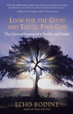 Look for the Good and You'll Find God: The Spiritual Journey of a Psyc-ExLibrary