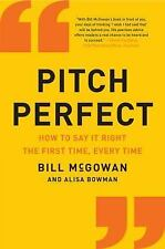 Pitch Perfect: How to Say It Right the First Time, Every Time