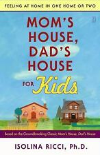 Mom's House, Dad's House for Kids : Feeling at Home in One Home or Two by...