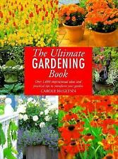 The Ultimate Gardening Book : Over 1,000 Inspirational Ideas and Practical Tips