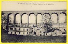 cpa 94 - ARCUEIL CACHAN (Val de Marne) AQUEDUC et Propriété de M. de PROVIGNY