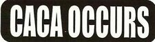 Motorcycle Sticker for Helmets or toolbox #971 Caca Occurs