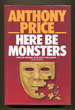 HERE BE MONSTERS by Anthony Price - 1986 1st American Edition in DJ, Review Copy