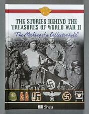 The Stories Behind the Treasures of World War II- The Making of a Collectorholic