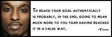 Wall Quote - K'naan - To reach your goal authentically is probably, in the end,