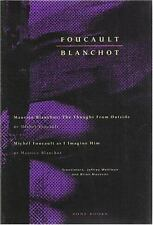 Foucault / Blanchot: Michel Foucault: Maurice Blanchot: The Thought from Outsid