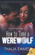 How to Tame a Werewolf by Thalia Eames (2016, Paperback)