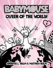 NEW - Babymouse #1: Queen of the World! by Jennifer Holm; Matthew Holm