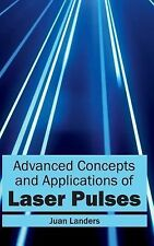 Advanced Concepts and Applications of Laser Pulses (2015, Hardcover)