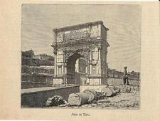 Stampa antica ROMA Arco di Tito 1891 Old antique print Rome