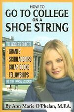 Ann Marie Ophelan - How To Go To College On A Shoe (2008) - Used - Trade Pa