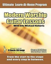 Modern Worship Guitar Lessons : Second Edition Private Lesson Sessions Course...