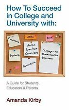 How to Succeed with Specific Learning Difficulties at College and University: A