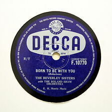 "THE BEVERLEY SISTERS ""Born To Be With You / It's Easy"" DECCA F-10770 [78 RPM]"