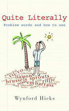 Quite Literally: Problem Words and How to use Them, Hicks, Wynford