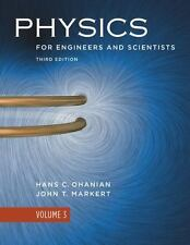 Physics for Engineers and Scientists Vol. 3 by John T. Markert and Hans C....