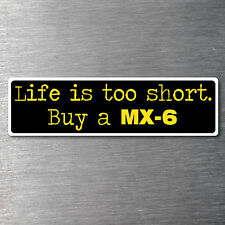 Buy a MX-6 sticker quality 10 year water/ fade proof vinyl  Mazda