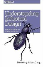 Understanding Industrial Design : Principles for UX and Interaction Design by...