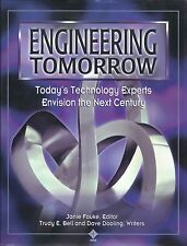 Engineering Tomorrow : Today's Technology Experts Envision the Next Century...