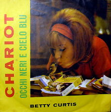 """BETTY CURTIS  OCCHI NERI E CIELO BLU 7"""" CHARIOT  COPY MADE IN GERMAN"""
