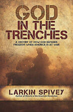 God in the Trenches: A History of How God Defends Freedom When American Is at...
