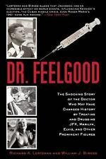 Dr. Feelgood: The Shocking Story of the Doctor Who May Have Changed History by T