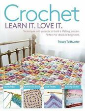 Crochet: Techniques and Projects to Build a Lifelong Passion For Beginners Up L