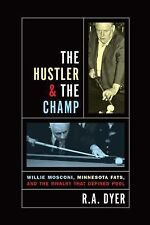 The Hustler & The Champ: Willie Mosconi, Minnesota Fats, and the Rival-ExLibrary