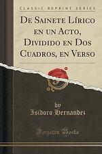 De Sainete Lirico en un Acto, Dividido en DOS Cuadros, en Verso (Classic...